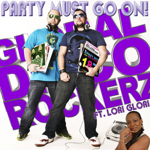 GLOBAL DISCO ROCKERZ feat LORI GLORI - The Party Must Go On!