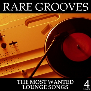 VARIOUS - Rare Grooves Vol 4 (The Most Wanted Lounge Songs)