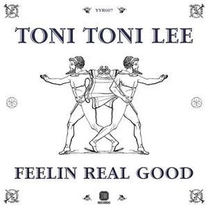 TONI TONI LEE - Feelin Real Good