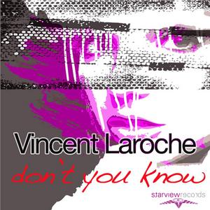 LAROCHE, Vincent - Don't You Know