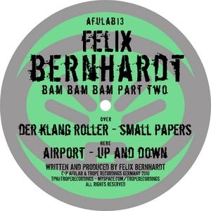 BERNHARDT, Felix - Bam Bam Bam: Part 2