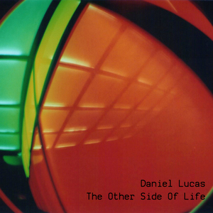 LUCAS, Daniel - The Other Side Of Life EP