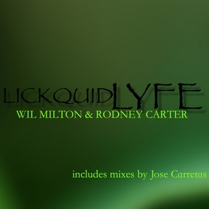 MILTON, Wil - Lickquid Soul EP