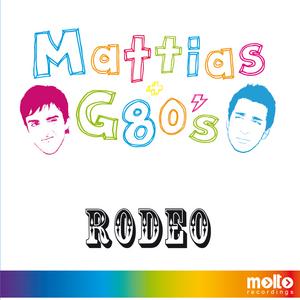 MATTIAS & G80S - Rodeo