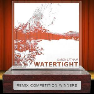 LATHAM, Simon - Watertight (Remix Competition Winners)