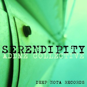 ADDME COLLECTIVE - Serendipity EP