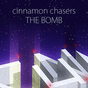 CINNAMON CHASERS - The Bomb