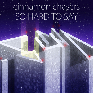 CINNAMON CHASERS - So Hard To Say