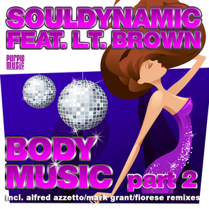 SOULDYNAMIC feat LT BROWN - Body Music (Part 2)