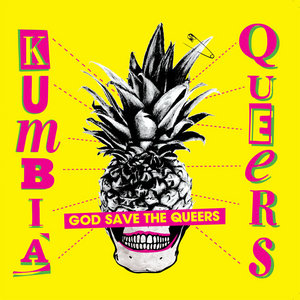 KUMBIA QUEERS - God Save The Queers EP