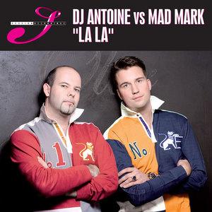 DJ ANTOINE vs MAD MARK - Lala