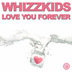 WHIZZKIDS - Love You Forever
