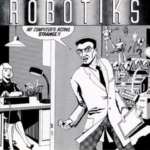 ROBOTIKS, The - My Computer's Acting Strange