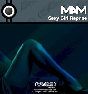 MAM - Sexy Girl Reprise