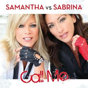 SAMANTHA vs SABRINA - Call Me