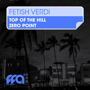 FETISH VERDI - Top Of The Hill
