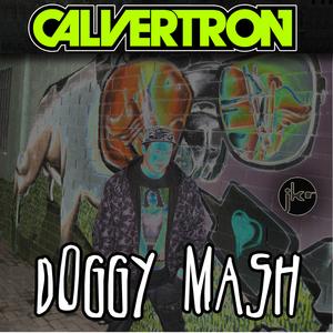 CALVERTRON - Doggy Mash