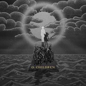 O CHILDREN - O Children