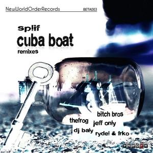 DJ SPLIF - CubaBoat (remixes)