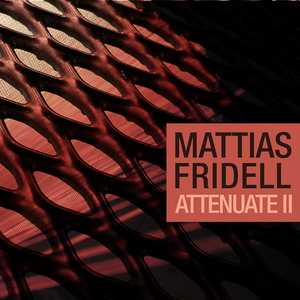 FRIDELL, Mattias - Attennuate II