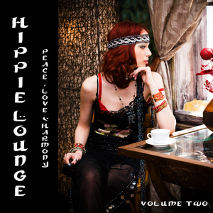 VARIOUS - Hippie Lounge Vol 2: Peace Love & Harmony