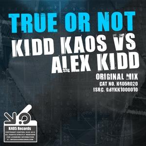 KIDD KAOS/ALEX KIDD - True Or Not