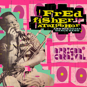 FRED FISHER ATALOBHOR & HIS OGIZA DANCE BAND - African Carnival