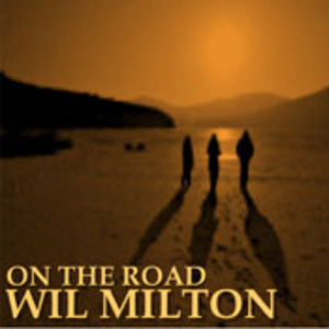 MILTON, Wil - One The Road