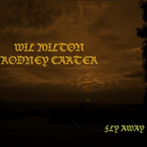 MILTON, Wil/RODNEY CARTER - Fly Away