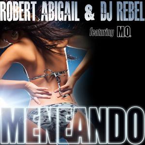 ABIGAIL, Robert/DJ REBEL feat MO - Meneando