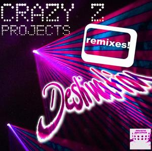 CRAZY Z PROJECTS - Destination (remixes)