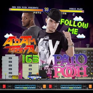 PATO POOH feat ADAM TENSTA - Follow Me