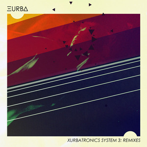 VARIOUS - Xurbatronics System 3 (remixes)