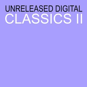 VARIOUS - Unreleased Digital Classics 2