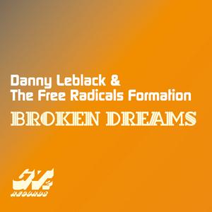 LEBLACK, Danny/THE FREE RADICALS FORMATION - Broken Dreams