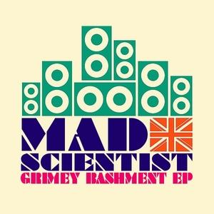 MAD SCIENTIST - Grimey Bashment EP