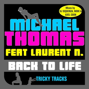 THOMAS, Michael feat LAURENT N - Back To Life