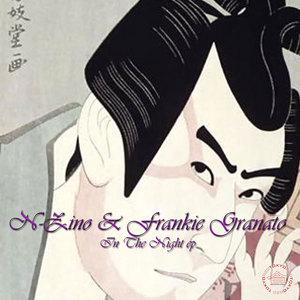 N ZINO/FRANKIE GRANATO - In The Night EP