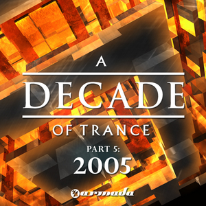 VARIOUS - A Decade Of Trance 2005: Part 5