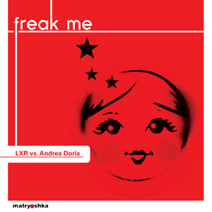 LXR vs ANDREA DORIA - Freak Me