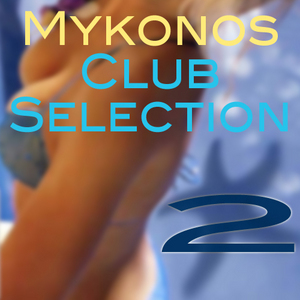 VARIOUS - Mykonos Club Selection Vol 2