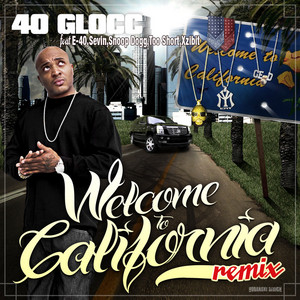 40 GLOCC - Welcome To California (remix)