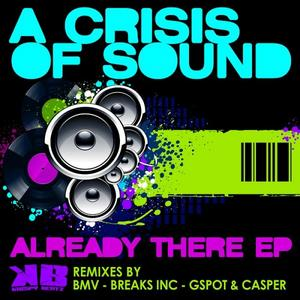 A CRISIS OF SOUND - Already There EP