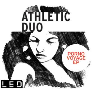 ATHLETIC DUO - Porno Voyage EP