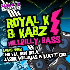ROYAL K/KABZ - Hillbilly Bass