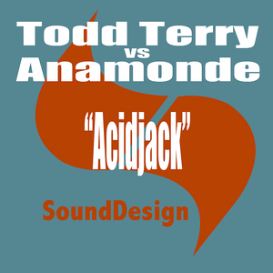 TERRY, Todd vs ANAMONDE - Acidjack