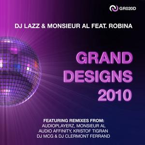 DJ LAZZ/MONSIEUR AL feat ROBINA - Grand Designs 2010