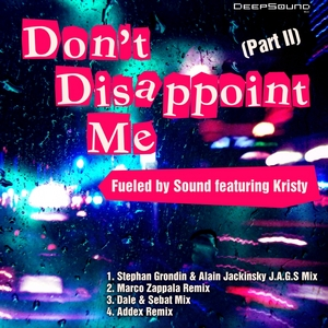 FUELED BY SOUND feat KRISTY - Don't Disappoint Me (Part 2)