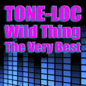 TONE LOC - Wild Thing: The Very Best (re-recorded & remastered versions)
