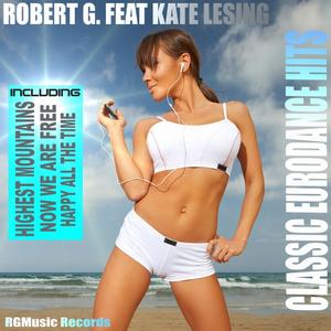 ROBERT G feat KATE LESING - Classic Eurodance Hits